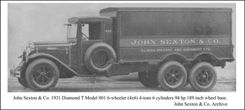 1931 Diamond T truck of Chicago, IL model 801 6-wheeler (4x6) 4-ton, 6-cylinder 94 horse power, 189 inch wheel base. John Sexton & Co