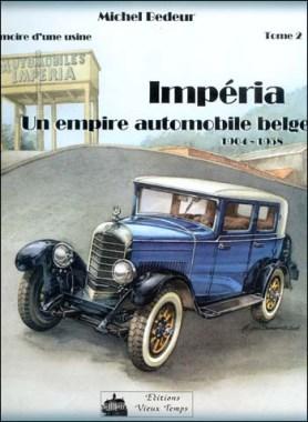 Impéria Un empire automobile belge 1904-1958 livre 1 Michel Bedeur